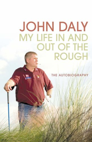 9780007229017: John Daly: My Life In and Out of the Rough