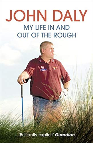 9780007229024: John Daly: My Life in and Out of the Rough