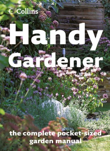 9780007229314: Handy Gardener: One-stop techniques and plant guide (Gardening)