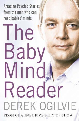 9780007229345: The Baby Mind Reader: Amazing Psychic Stories from the Man Who Can Read Babies' Minds