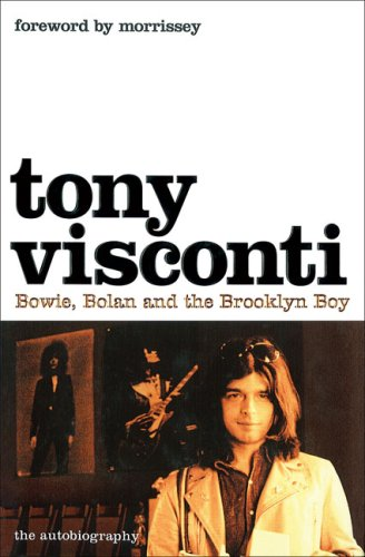 9780007229444: Tony Visconti: The Autobiography: Bowie, Bolan and the Brooklyn Boy