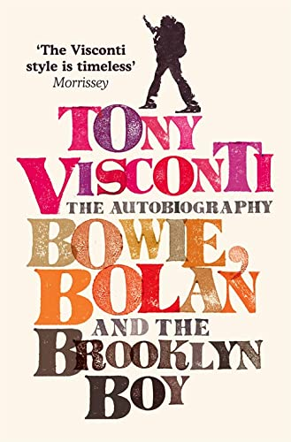 Toni Visconti: Bowie, Bolan and the Brooklyn Boy