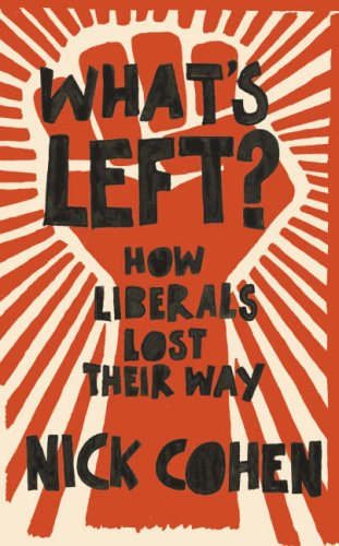 9780007229697: What's Left?: How Liberals Lost Their Way