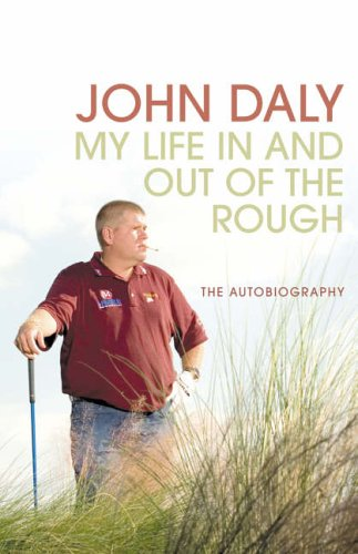 9780007229758: John Daly: My Life In and Out of the Rough