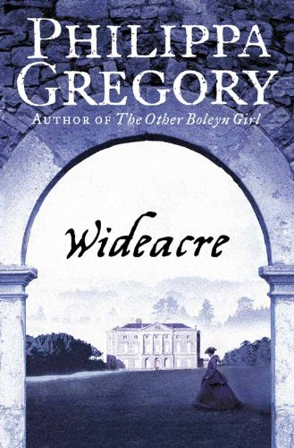 Wideacre (Wideacre Trilogy) (000723001X) by Philippa Gregory