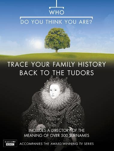 9780007230082: Who Do You Think You Are? Trace Your Family History Back to the Tudors (Bk. 3)