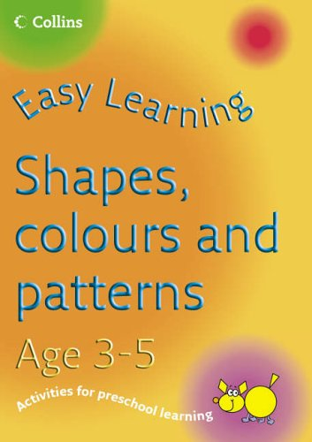 9780007230365: Shapes, Colours and Patterns Age 3-5 (Easy Learning)