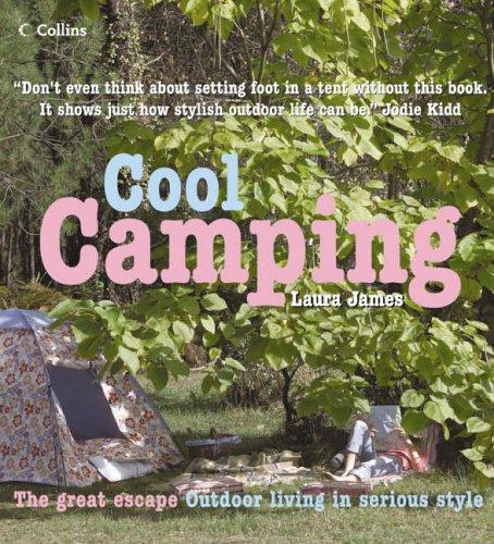 9780007230556: Cool Camping...: Sleeping, Eating, and Enjoying Life Under Canvas