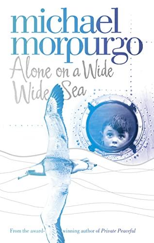 Alone on a Wide Wide Sea: Michael Morpurgo