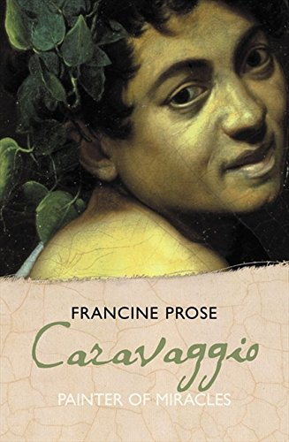 9780007230662: Caravaggio: Painter of Miracles (Eminent Lives)