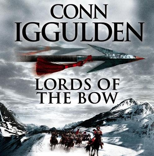 9780007230716: Lords of the Bow (Conqueror, Book 2)