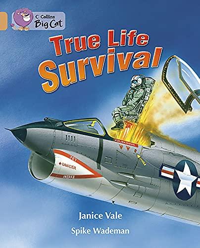 Collins Big Cat - True Life Survival: Vale, Janice