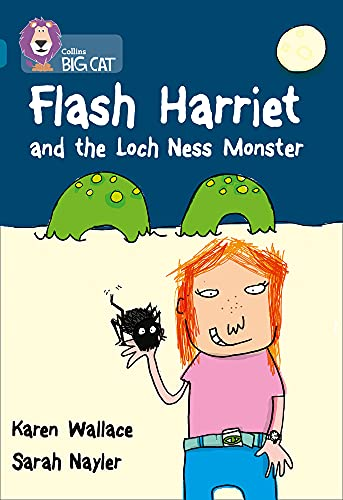 9780007230822: Flash Harriet and the Loch Ness Monster: Band 13/Topaz (Collins Big Cat): Band 13/Topaz Phase 5, Bk. 8