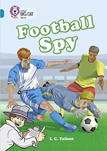 9780007230860: Collins Big Cat - Football Spy: Band 13/Topaz: Band 13/Topaz Phase 5, Bk. 12