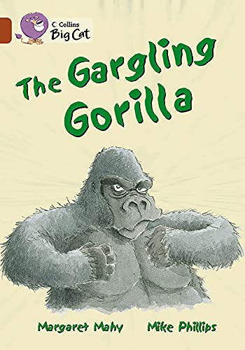 9780007230891: The Gargling Gorilla: Band 14/Ruby (Collins Big Cat): Band 14/Ruby Phase 5, Bk. 15