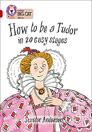9780007230907: How to be a Tudor in 20 Easy Stages (Collins Big Cat) (Bk. 16)
