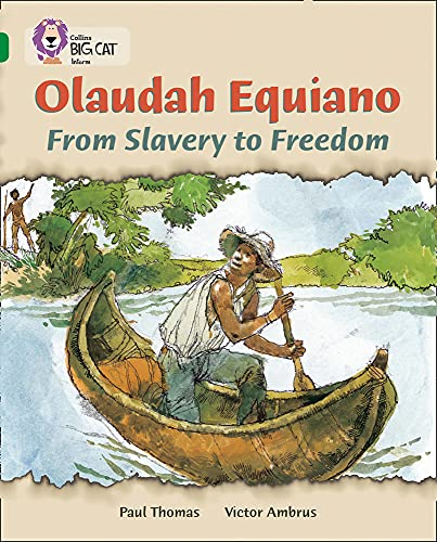 9780007230969: Collins Big Cat - Olaudah Equiano: From Slavery to Freedom: Band 15/Emerald: Band 15/Emerald Phase 5, Bk. 22