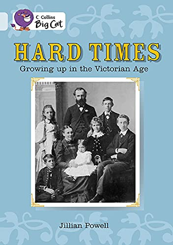 9780007231065: Collins Big Cat - Hard Times: Growing Up in the Victorian Age: Band 17/Diamond