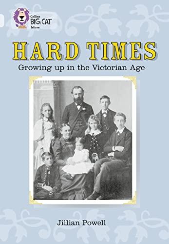 Hard Times (Collins Big Cat 17/Diamond): Jillian Powell