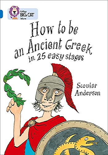 9780007231072: Collins Big Cat - How to be an Ancient Greek: Band 16/Sapphire: Band 17/Sapphire