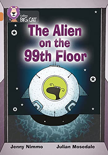 9780007231171: Collins Big Cat - The Alien on the 99th Floor: Band 12/Copper: Band 12/Copper Phase 7, Bk. 1