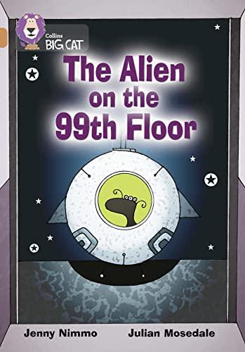 9780007231171: The Alien on the 99th Floor (Collins Big Cat) (Bk. 1)