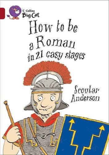9780007231232: How to be a Roman in 21 Easy Stages (Collins Big Cat) (Bk. 6)