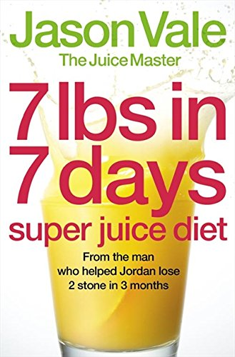 9780007231478: 7lbs in 7 Days Super Juice Diet