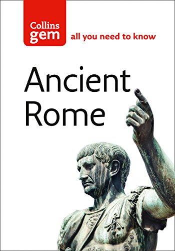 Collins Gem Ancient Rome: The Entire Roman Empire in Your Pocket: Pickering, David