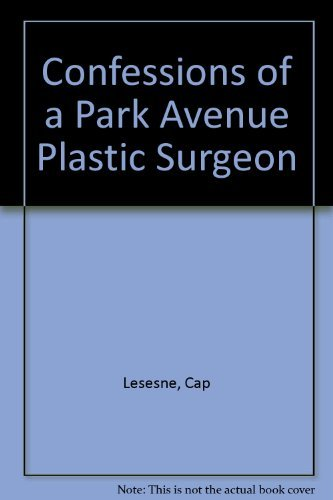 9780007232024: Confessions of a Park Avenue Plastic Surgeon