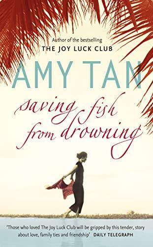 Saving Fish From Drowning: Amy Tan