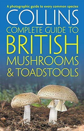 9780007232246: Collins Complete British Mushrooms and Toadstools: The essential photograph guide to Britain's fungi (Collins Complete Guides)