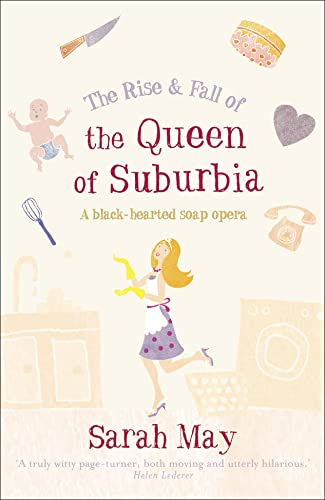 9780007232321: The Rise and Fall of the Queen of Suburbia: A Black-Hearted Soap Opera