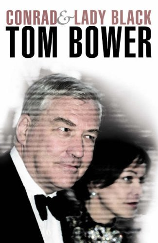 Conrad and Lady Black: Dancing on the: Tom Bower
