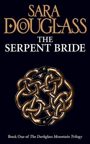 9780007232383: The Serpent Bride: Book One of the Darkglass Mountain Trilogy (Darkglass Mountain Trilogy 1)