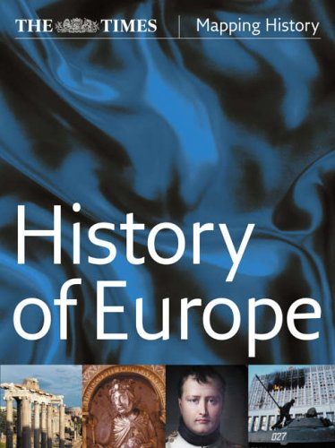 9780007232390: The Times History of Europe