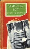 Seminary Boy: A Memoir (0007232438) by JOHN CORNWELL