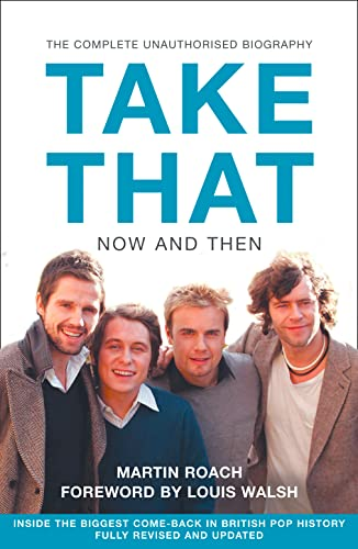 9780007232581: Take That – Now and Then: Inside the Biggest Comeback in British Pop History