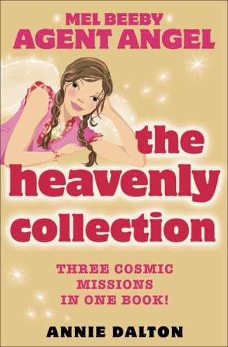 9780007233076: The Heavenly Collection: Three Amazing Missions in One Book! (Mel Beeby Agent Angel)
