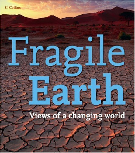9780007233144: Fragile Earth: Views of a changing world (Collins)