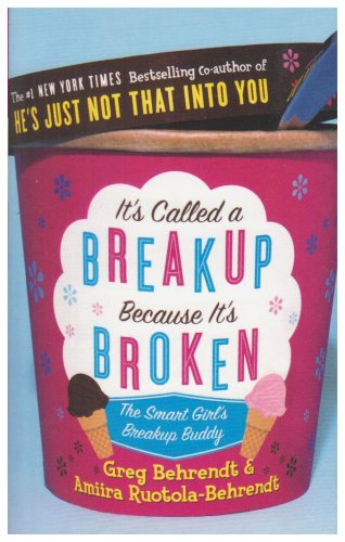 9780007233236: It's Called a Breakup Because It's Broken: The Smart Girl's Breakup Buddy
