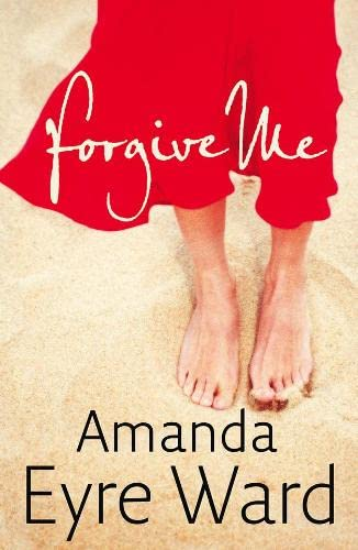Forgive Me: Amanda Eyre Ward