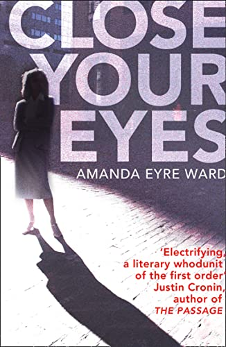 9780007233885: Close Your Eyes. Amanda Eyre Ward