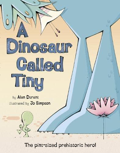 9780007233908: A Dinosaur Called Tiny