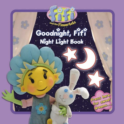 9780007233915: Fifi and the Flowertots - Goodnight, Fifi: Night Light Book