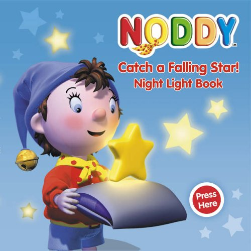 9780007233953: Noddy Catch a Falling Star: Night Light Book (Noddy Night Light Book)