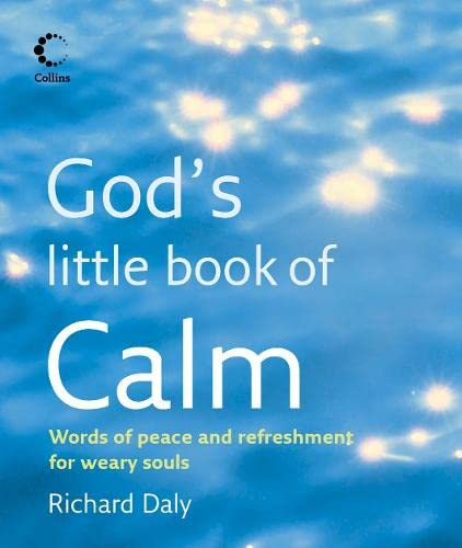 9780007234035: God's Little Book of Calm