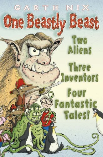 9780007234097: One Beastly Beast: Two aliens, three inventors, four fantastic tales