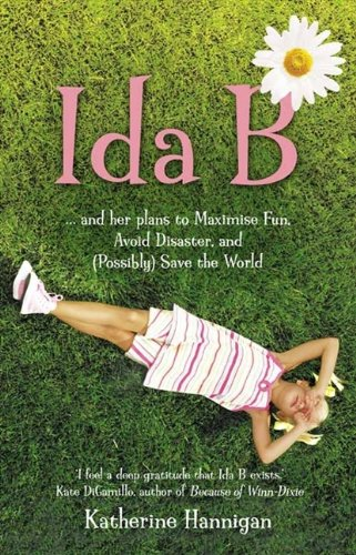9780007234202: Ida B: And Her Plans to Maximise Fun, Avoid Disaster and (Possibly Save the World