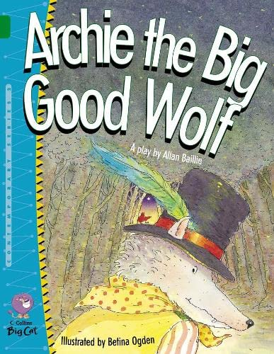 9780007234219: Collins Big Cat - Archie the Big Good Wolf: Band 15/Emerald
